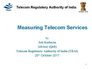 Telecom Regulatory Authority of India Measuring Telecom Services