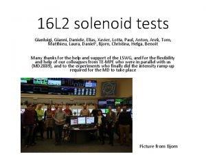 16 L 2 solenoid tests Gianluigi Gianni Daniele