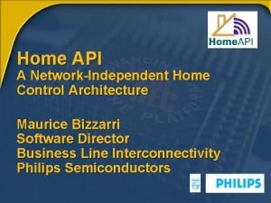 Home API A NetworkIndependent Home Control Architecture Maurice
