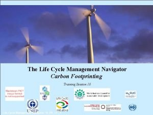 The Life Cycle Management Navigator Carbon Footprinting Training