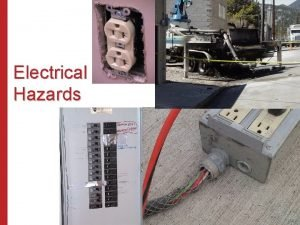 Electrical Hazards Temporary Wiring and Lighting Systems Electrical