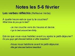 Notes les 5 6 fvrier Les verbes rflchis