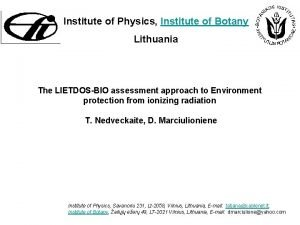 Institute of Physics Institute of Botany Lithuania The