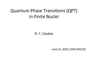 Quantum Phase Transitions QPT in Finite Nuclei R
