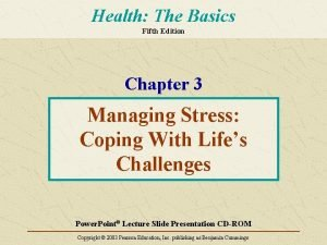 Health The Basics Fifth Edition Chapter 3 Managing