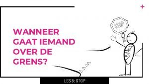 WANNEER GAAT IEMAND OVER DE GRENS LES 8