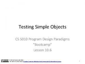 Testing Simple Objects CS 5010 Program Design Paradigms