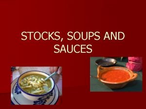 STOCKS SOUPS AND SAUCES The Four Essential Parts
