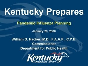 Kentucky Prepares Pandemic Influenza Planning January 20 2006