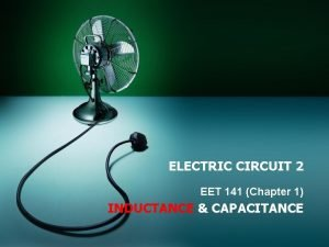 ELECTRIC CIRCUIT 2 EET 141 Chapter 1 INDUCTANCE
