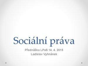 Sociln prva Pednka LPa S 14 4 2015