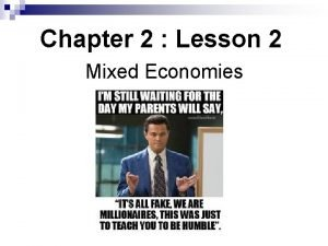 Chapter 2 Lesson 2 Mixed Economies Essential Question