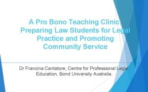 A Pro Bono Teaching Clinic Preparing Law Students