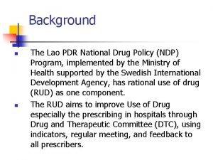 Background n n The Lao PDR National Drug