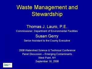 Waste Management and Stewardship Thomas J Lauro P