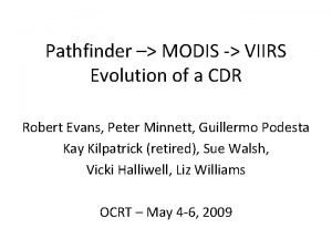 Pathfinder MODIS VIIRS Evolution of a CDR Robert