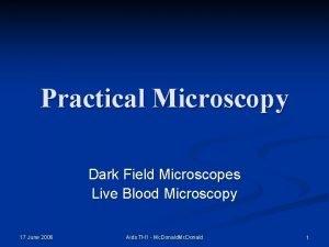 Practical Microscopy Dark Field Microscopes Live Blood Microscopy