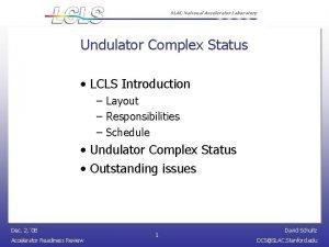 SLAC National Accelerator Laboratory Undulator Complex Status LCLS