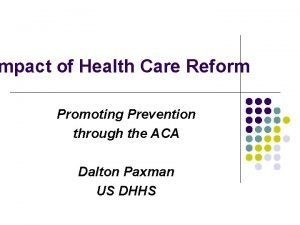 mpact of Health Care Reform Promoting Prevention through
