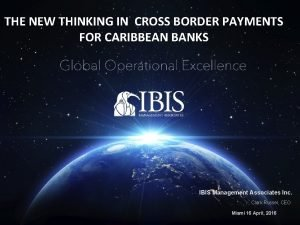THE NEW THINKING IN CROSS BORDER PAYMENTS FOR