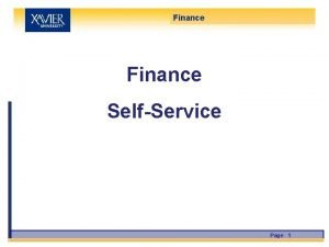 Finance SelfService Page 1 Contents Introduction 3 Requesting