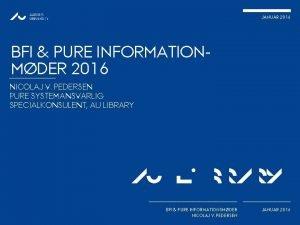 JANUAR 2016 BFI PURE INFORMATIONMDER 2016 NICOLAJ V