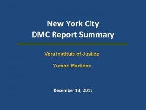 New York City DMC Report Summary Vera Institute