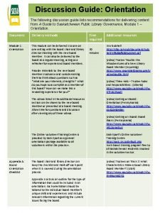 Discussion Guide Orientation The following discussion guide lists