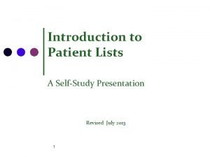 Introduction to Patient Lists A SelfStudy Presentation Revised