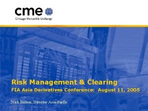 Risk Management Clearing FIA Asia Derivatives Conference August