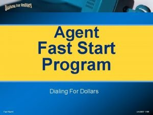 Agent Fast Start Program Dialing For Dollars Fast