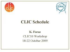 CLIC Schedule K Foraz CLIC 10 Workshop 18