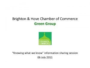 Brighton Hove Chamber of Commerce Green Group Knowing
