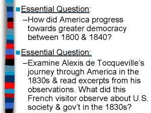 n Essential Question Question How did America progress