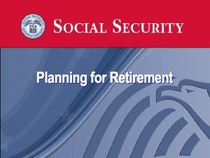 The Social Security Statement The Statement provides you