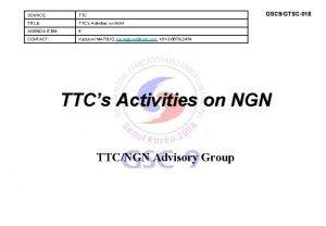 GSC 9GTSC018 SOURCE TTC TITLE TTCs Activities on