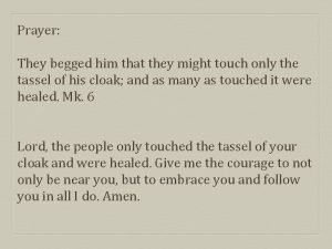 Prayer They begged him that they might touch