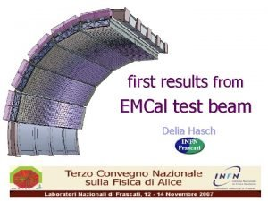 first results from EMCal test beam Delia Hasch