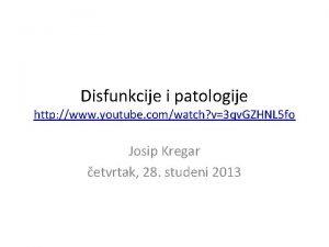 Disfunkcije i patologije http www youtube comwatch v3