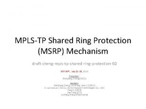 MPLSTP Shared Ring Protection MSRP Mechanism draftchengmplstpsharedringprotection02 IETF