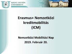 Erasmus Nemzetkzi kreditmobilits ICM Nemzetkzi Mobilitsi Nap 2019