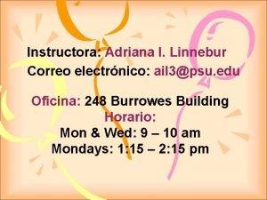 Instructora Adriana I Linnebur Correo electrnico ail 3psu