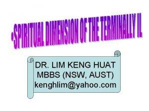 DR LIM KENG HUAT MBBS NSW AUST kenghlimyahoo