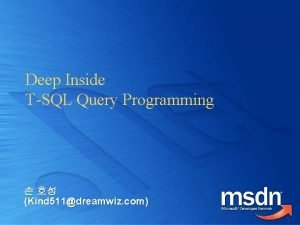 Deep Inside TSQL Query Programming Kind 511dreamwiz com