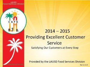 2014 2015 Providing Excellent Customer Service Satisfying Our