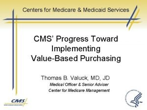 Centers for Medicare Medicaid Services CMS Progress Toward