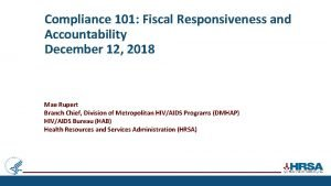 Compliance 101 Fiscal Responsiveness and Accountability December 12