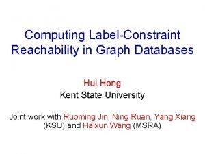 Computing LabelConstraint Reachability in Graph Databases Hui Hong