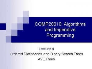 COMP 20010 Algorithms and Imperative Programming Lecture 4