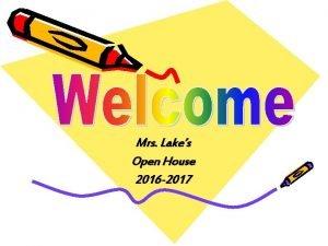 Mrs Lakes Open House 2016 2017 Mrs Lake